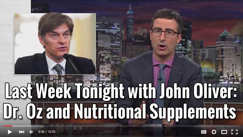 John Oliver - Dr Oz Nutritional Supplements