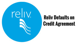 Reliv Defaults on Credit Agreement