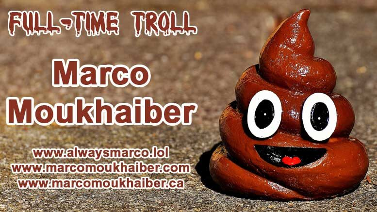Marco Moukhaiber Full-Time Internet Troll Part-Time POS